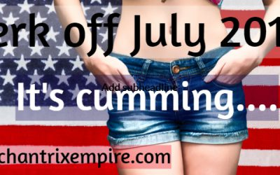 Jerk off July – Keep Stroking…